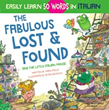 The Fabulous Lost & Found and the little Italian mouse: heartwarming & fun Italian book for kids to learn 50 words in Ital...