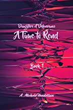 Daughters of Deliverance: A Time To Rend (Book 1)