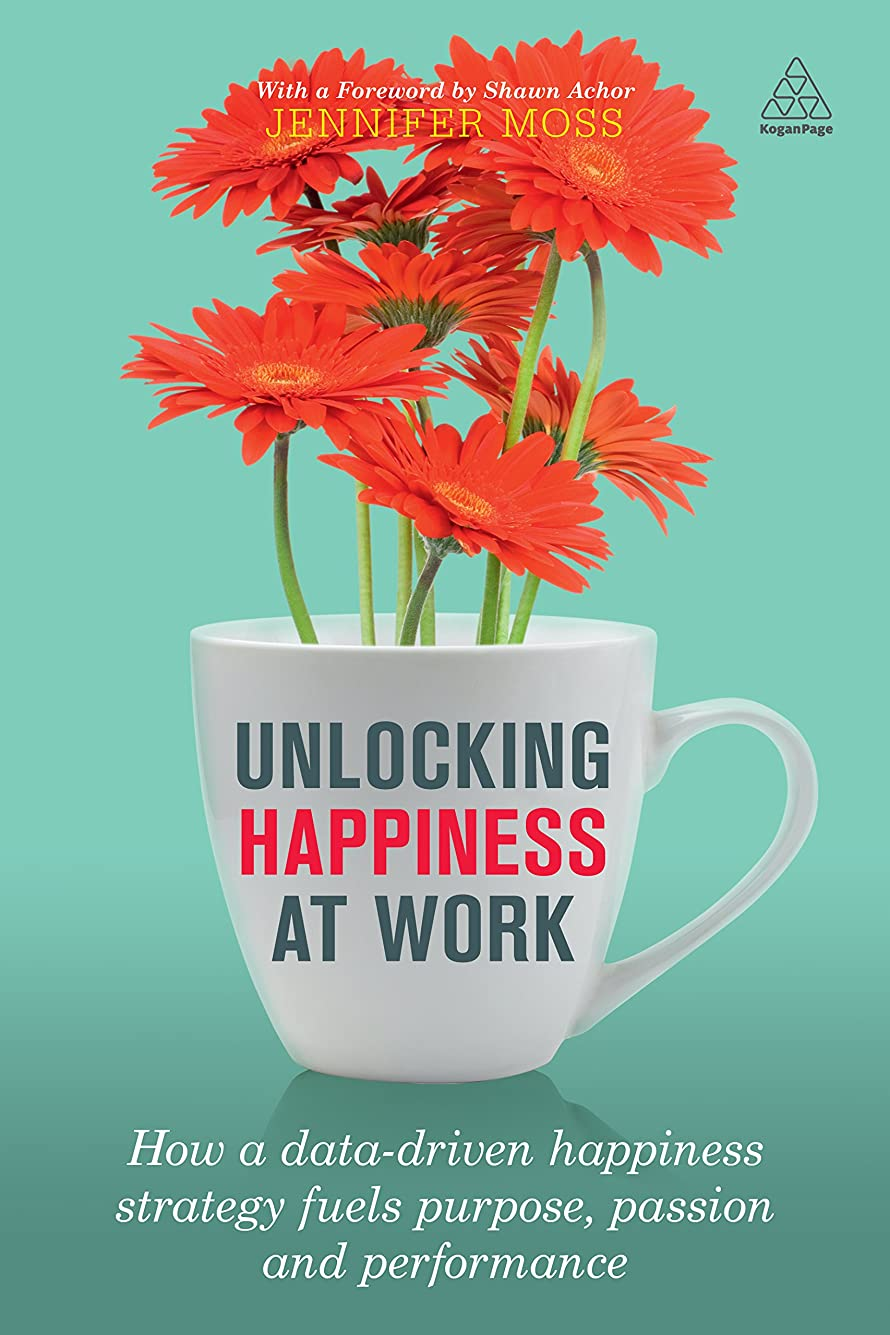 Unlocking Happiness at Work: How a Data-driven Happiness Strategy Fuels Purpose, Passion and Performance (English Edition)