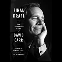 Final Draft: The Collected Work of David Carr: Library Edition