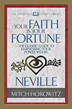 Your Faith Is Your Fortune (Condensed Classics): The Classic Guide to Harnessing Your Power Within