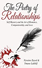 The Poetry of Relationships: Self Mastery and the Art of Romance, Companionship, and Love