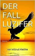 DER FALL LUZIFER: Roman (German Edition)