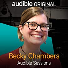Becky Chambers: Audible Sessions: FREE Exclusive Interview