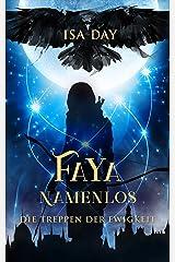 Faya Namenlos: Die Prequel zur Fantasyserie «Die Treppen der Ewigkeit» Kindle Ausgabe