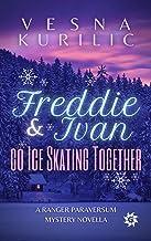 Freddie and Ivan Go Ice Skating Together (Ranger Paraversum)