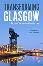 Transforming Glasgow: Beyond the Post-Industrial City