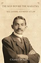 M. K. Gandhi, Attorney at Law: the man before the Mahatma