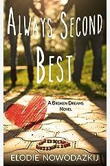Always Second Best (Broken Dreams: Em & Nick Book 2) Kindle Edition