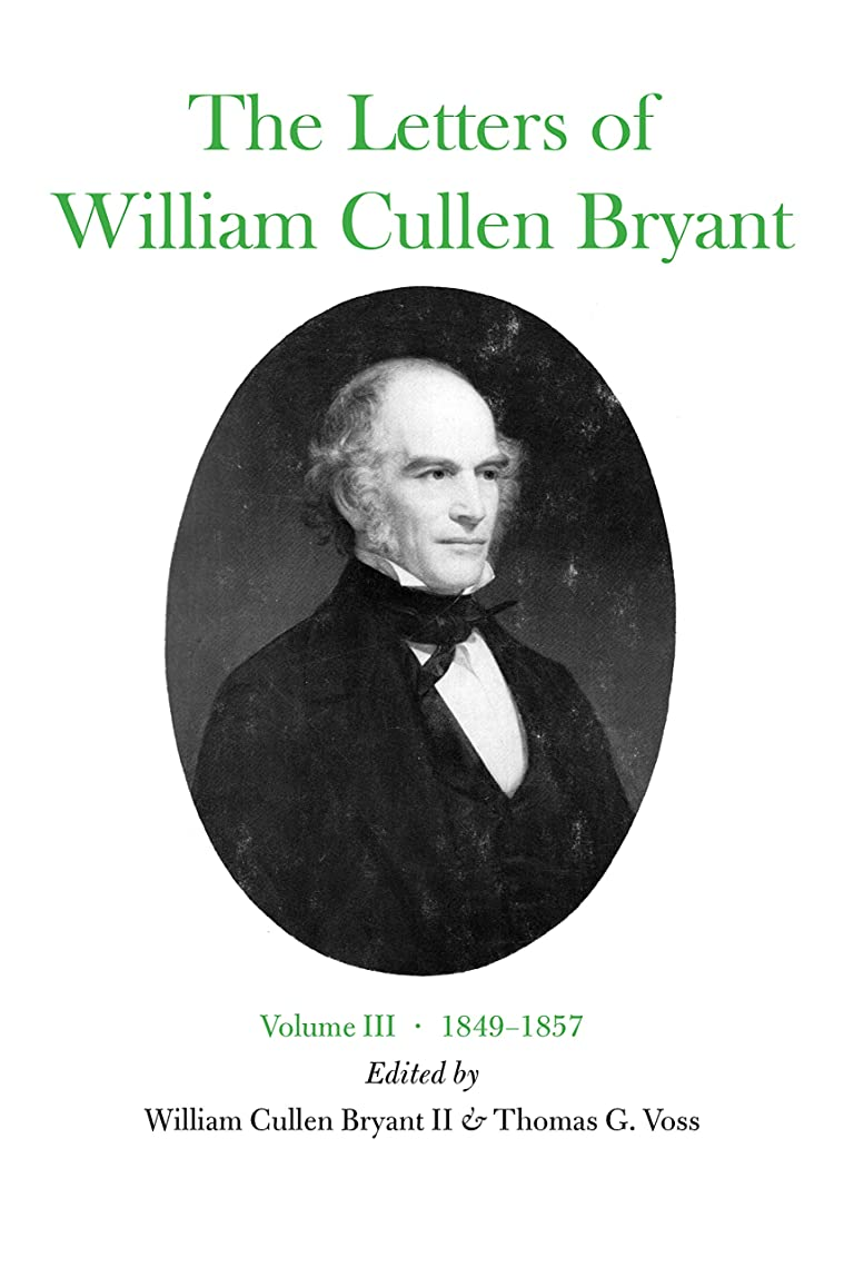 香水ブランチ生活The Letters of William Cullen Bryant: Volume III, 1849–1857 (English Edition)
