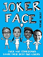 Joker Face: Over 450 Comedians Share Their Best One-liners