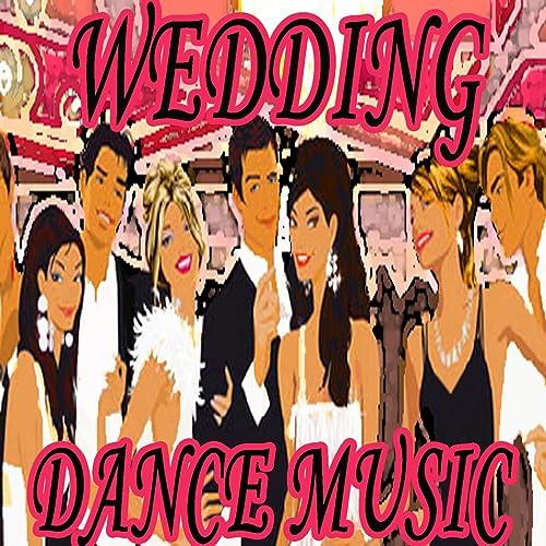 Wedding Dance Songs By Wedding Dj S On Amazon Music Amazon Com