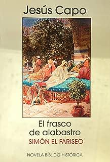 El frasco de alabastro: Simón el fariseo (: Evangelio (novelado) nº 24) (Spanish Edition)