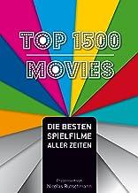 Top 1500 Movies: Die besten Spielfilme aller Zeiten (German Edition)