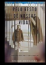 Pelo Resto De Nossas Vidas (Portuguese Edition)