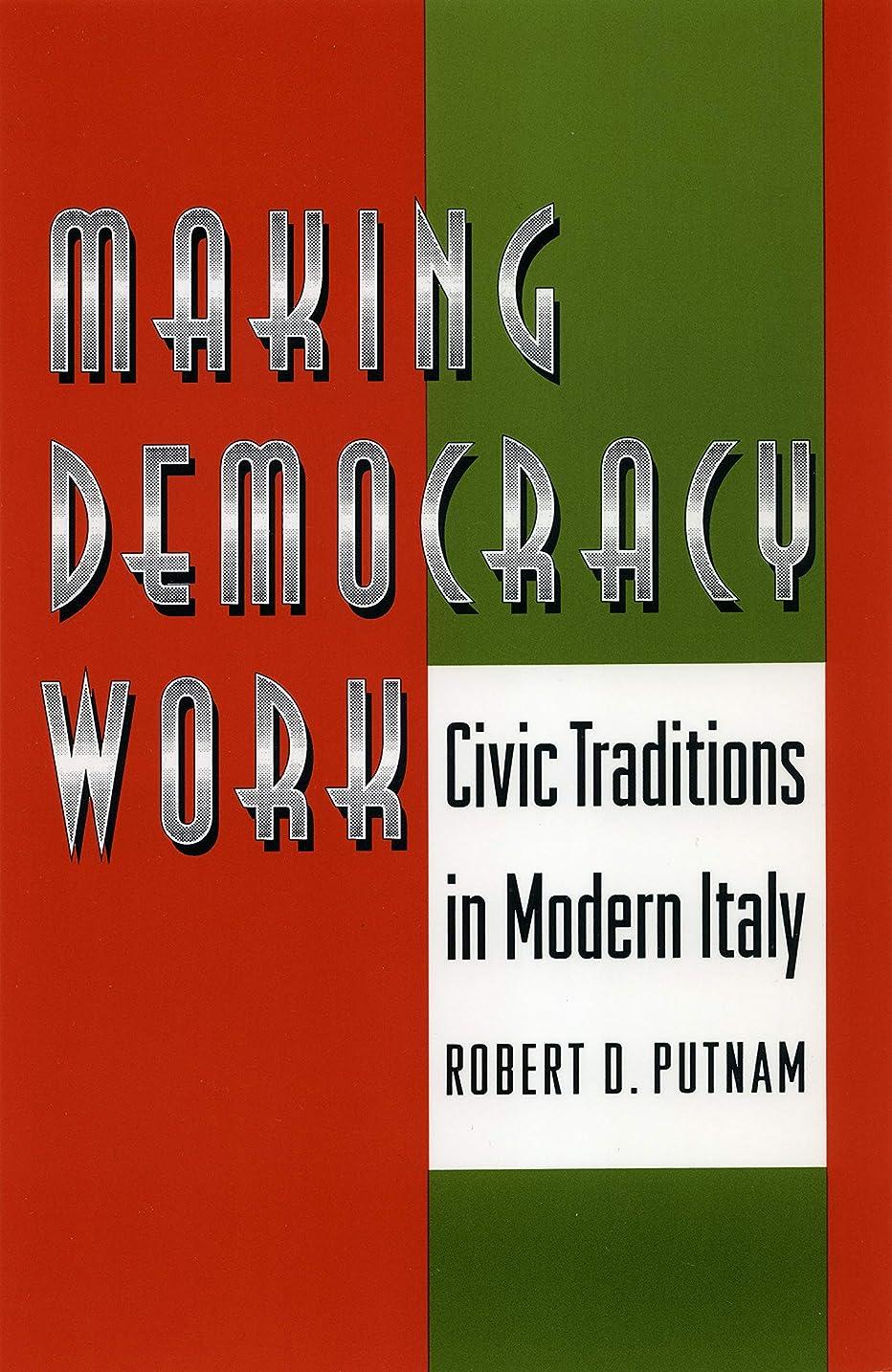 害効率構造的Making Democracy Work: Civic Traditions in Modern Italy (English Edition)