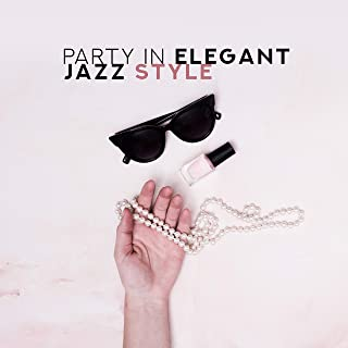 Party in Elegant Jazz Style: Selection of Top Soft Smooth Jazz Music 2019, Best Background Chants for Elegant Banquet, Company Party, Standing Business Party, Hotel Lounge, Magical Noises of Trumpet & Trombone