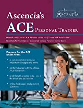 ACE Personal Trainer Manual 2019-2020: ACE Personal Trainer Study Guide with Practice Test Questions for the American Council on Exercise Personal Trainer Exam