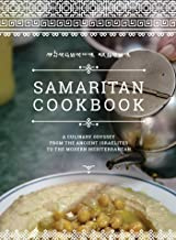 Samaritan Cookbook: A Culinary Odyssey from the Ancient Israelites to the Modern Mediterranean