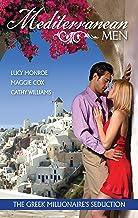 Mediterranean Men: The Greek Millionaire's Seduction - 3 Book Box Set, Volume 1 (Greek Tycoons)