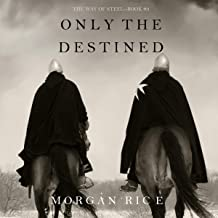 Only the Destined: The Way of Steel, Book 3