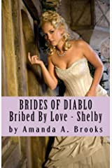 Brides Of Diablo: Bribed By Love - Shelby Kindle Edition