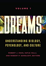 Dreams [2 volumes]: Understanding Biology, Psychology, and Culture