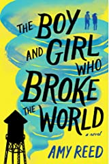 The Boy and Girl Who Broke the World Kindle Edition