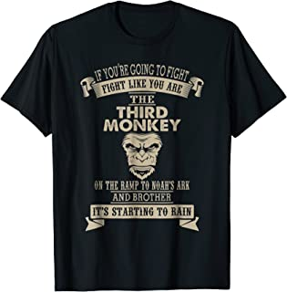 Fight Like The Third Monkey Funny Monkey Tee