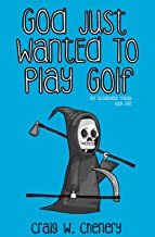 God Just Wanted To Play Golf (The Oceanview Trilogy Book 1)