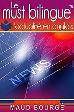 Le must bilingue™ - L'actualité en anglais (French Edition)
