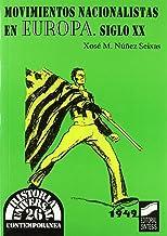 Movimientos nacionalistas en la Europa del siglo XX: 26 (Historia universal. Contemporánea)