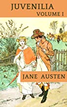 Juvenilia – Volume I: Jane Austen (Short Stories, Romance, Classics, Literature) [Annotated] (English Edition)
