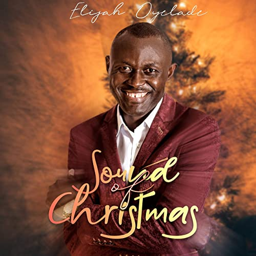 Sound Of Christmas.Sound Of Christmas By Elijah Oyelade On Amazon Music