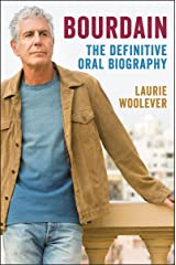 Bourdain: The Definitive Oral Biography Kindle Edition