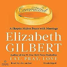 Best committed elizabeth gilbert audiobook Reviews