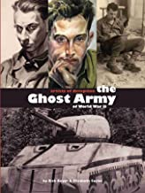Artists of Deception: The Ghost Army of World War II