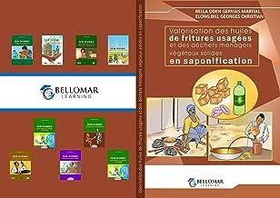Valorisation des huiles de fritures usagées et des déchets ménagers végétaux  solide en saponification (Bellomar learning t. 1) (French Edition)