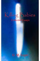Killing Babies: Collected Essays Kindle Edition