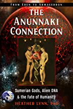 The Anunnaki Connection: Sumerian Gods, Alien DNA, and the Fate of Humanity (From Eden to Armageddon) PDF