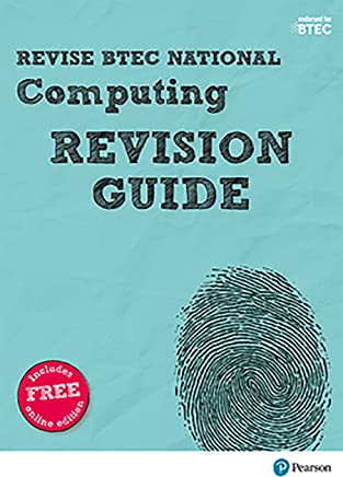 Revise BTEC National Computing Revision Guide (REVISE BTEC Nationals in Computing) (English Edition)