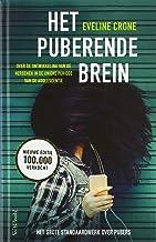 Het puberende brein: Over de ontwikkeling van de hersenen in de unieke periode van de adolescentie (Dutch Edition)