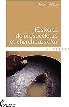 Histoires de prospecteurs et chercheurs d'or (French Edition)