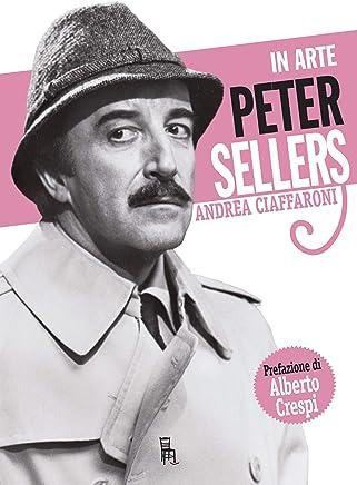 In arte Peter Sellers (Di Profilo Vol. 7)