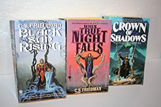 C. S. Friedman's Complete Cold Fire Trilogy books 1-3 [[1. Black Sun Rising (1991) 2. When True Night Falls (1993) 3. Crow...