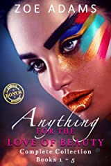 Anything for The Love of Beauty: Boxset Kindle Edition