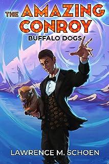 Buffalo Dogs (the Amazing Conroy Book 0)