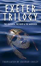 Exeter Trilogy: Three Old English Elegies: The Seafarer, The Wanderer, and The Ruin