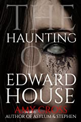 The Haunting of Edward House Kindle Edition