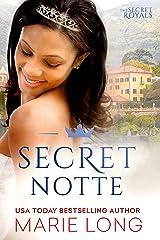 Secret Notte (The Secret Royals Book 1) Kindle Edition